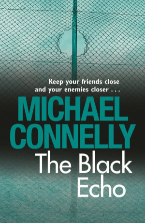 The Black Echo by Michael Connelly. This edition Orion, 2012