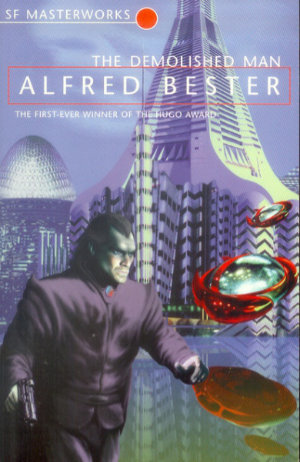 The Demolished Man by Alfred Bester. This edition Millenium/Orion, 1999