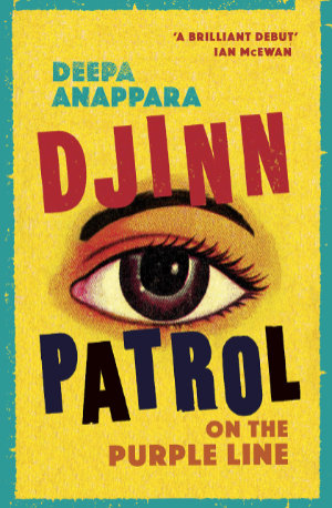 Djinn Patrol on the Purple Line by Deepa Anappara. This edition Chatto and Windus, 2020