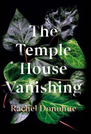 The Temple House Vanishing by Rachel Donohue. This edition Corvus, 2020