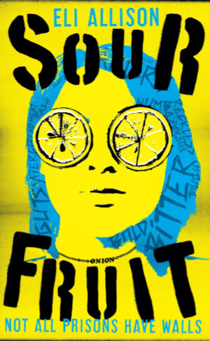 Sour Fruit by Eli Allison. This edition Unbound, 2018