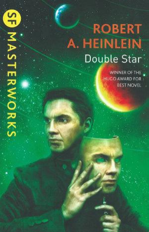 Double Star by Robert A. Heinlein. This edition Gollancz, 2013