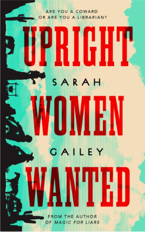Upright Women Wanted by Sarah Gailey. This edition Tor 2020