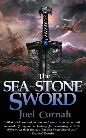 The Sea-Stone Sword by Joel Cornah. This edition Grimbold Books, 2014
