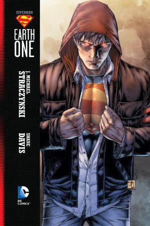 Superman Earth One, vol. 1 by J. Michael Straczynski. This edition DC Comics, 2011