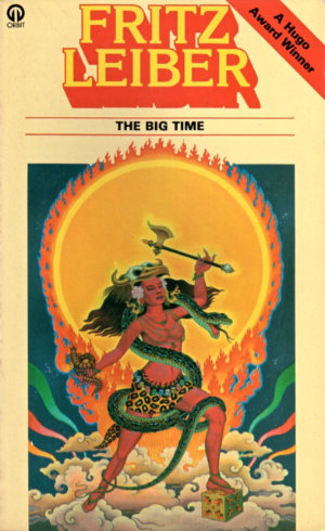 The Big Time by Fritz Leiber. This edition Orbit, 1976