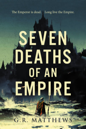 Seven Deaths of an Empire by G. R. Matthews. This edition Rebellion Publishing, 2021