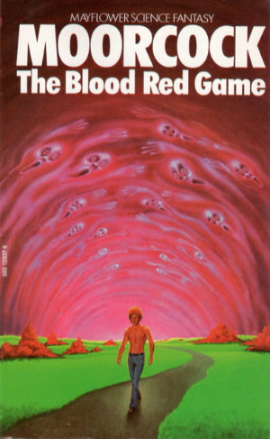The Blood Red Game by Michael Moorcock. This edition Mayflower, 1974