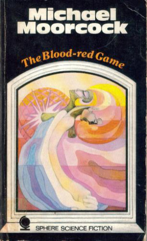 The Blood-red Game by Michael Moorcock. This edition Sphere Books, 1970