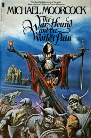 The War Hound and the World's Pain by Michael Moorcock. This edition New English Library, 1983