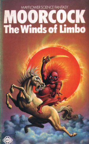The Winds of Limbo by Michael Moorcock. This edition Mayflower, 1974