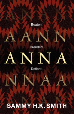 Anna by Sammy H. K. Smith. This edition Rebellion Publishing, 2021
