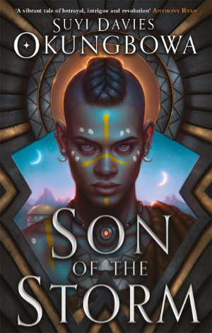 Son of the Storm by Suyi Davies Okungbowa. This edition Orbit Books, 2021