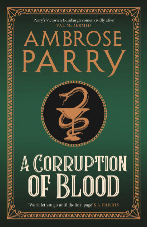 A Corruption of Blood by Ambrose Parry, Canongate 2021